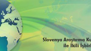 2508 – TÜBİTAK ile ARRS (Slovenya) İkili İşbirliği Çağrısı Açıldı.