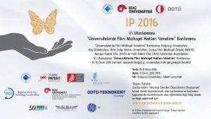 """IP 2016, VI.Uluslararası """"Üniversitelerde Fikri Mülkiyet Hakları Yönetimi"""" Konferansı"""