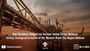 Tertiary Geological Evolution of the Western Black Sea Region / Batı Karadeniz Bölgesi'nin Tersiyer Jeoloji Evrimi Webinarı 8 Ekim 2020 Perşembe Günü Yapılacak